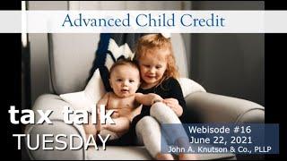 Tax Talk Tuesday - Advanced Child Credit