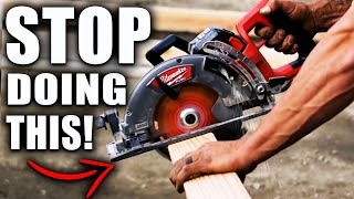 STOP DOING THIS! How To Use A Circular Saw THE RIGHT WAY!