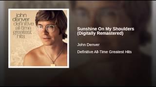 Sunshine On My Shoulders (Digitally Remastered)