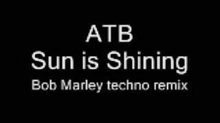 ATB – Sun is Shining (Bob Marley techno remix)