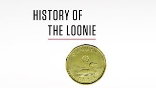 HISTORY OF | The Loonie