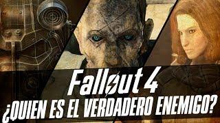 Fallout 4: ¿Quien es el verdadero enemigo?