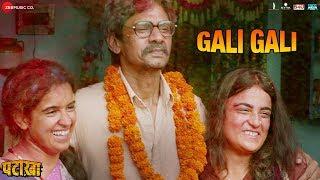 Gali Gali - Full Video | Pataakha | Sanya Malhotra & Radhika