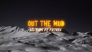 Lil Baby   Out The Mud (Lyrics) Ft. Future