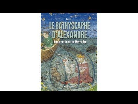Collectif Questes - Le bathyscaphe d'Alexandre : l'homme et la mer au Moyen Age
