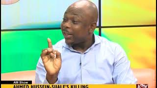 Ahmed Hussein-Suale's Killing - AM Talk on JoyNews (22-1-19)