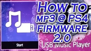 How To Play Mp3 On Ps4 - Firmware 2.0 Usb Music Player Tutorial