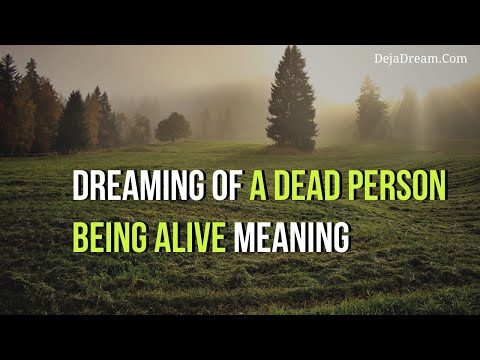 Dreaming Of A Dead Person Being Alive Meaning