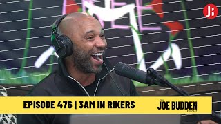 The Joe Budden Podcast - 3AM In Rikers