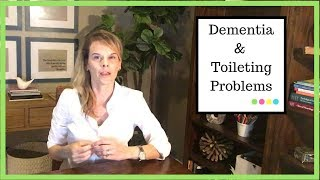 Dementia Toileting problems