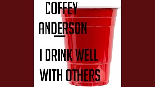 Coffey Anderson I Drink Well With Others