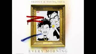 Young Thug - Every Morning ft. Skooly (New Music June 2014)