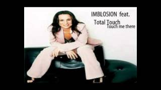 IMBLOSION feat. Total Touch - Touch Me There