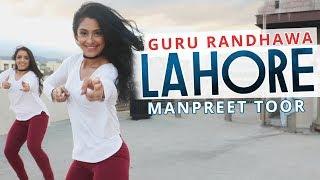 "Manpreet Toor   ""LAHORE""   Guru Randhawa"