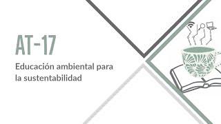 Área Temática 17. Educación ambiental para la sustentabilidad
