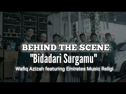 Behind the scenes | Bidadari Surgamu | Wafiq Azizah | Emirates Music Religi
