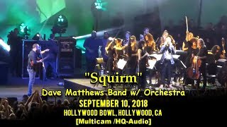 """Dave Matthews Band w/ Orchestra - """"Squirm"""" - 9/10/2018 - [Multicam/TaperAudio] - Hollywood Bowl"""