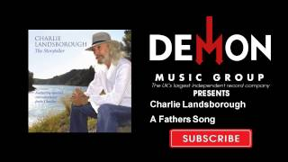 Charlie Landsborough - A Fathers Song