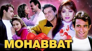 Mohabbat Full Movie | Sanjay Kapoor | Madhuri Dixit | Akshaye Khanna | Superhit Hindi Romantic Movie