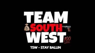 TSW  - STAY BALLIN