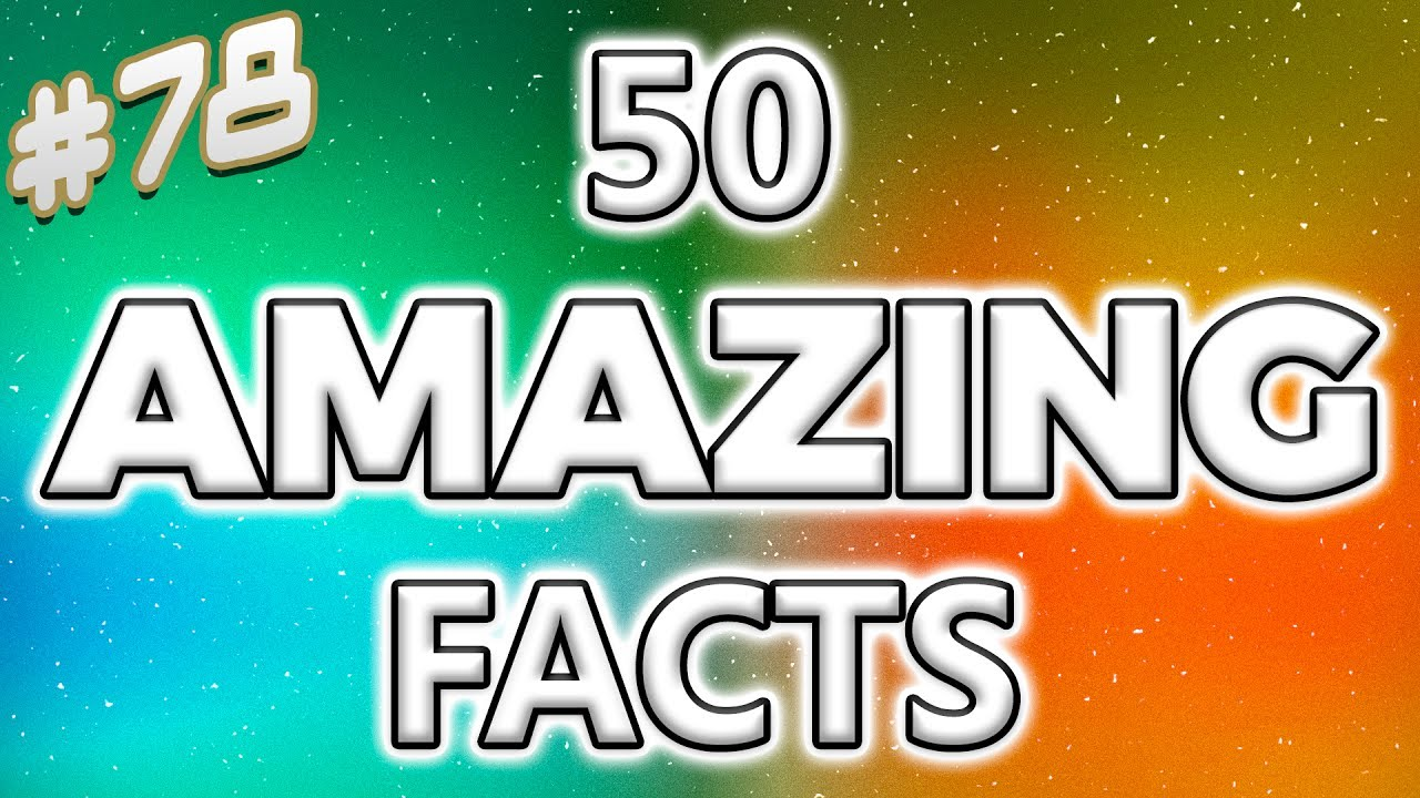 50 AMAZING Facts to Blow Your Mind! #78 thumbnail