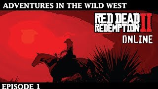 Red Dead Online Adventures Episode  1