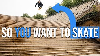 So You Want to Start Skateboarding?