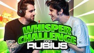 WHISPER CHALLENGE CON RUBIUS