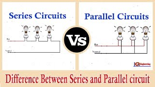 Series and Parallel Circuits - Series VS Parallel - Difference between Series and Parallel Circuits