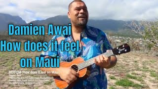 How does it feel on Maui Official Video | Damien Awai