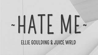 Ellie Goulding, Juice WRLD   Hate Me (Lyrics)
