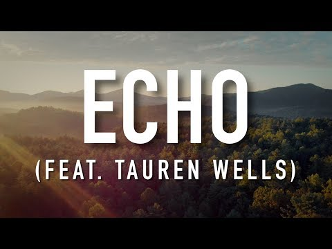 Echo (feat. Tauren Wells) - [Lyric Video] Elevation Worship
