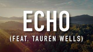 Echo feat. Tauren Wells - Lyric Elevation Worship