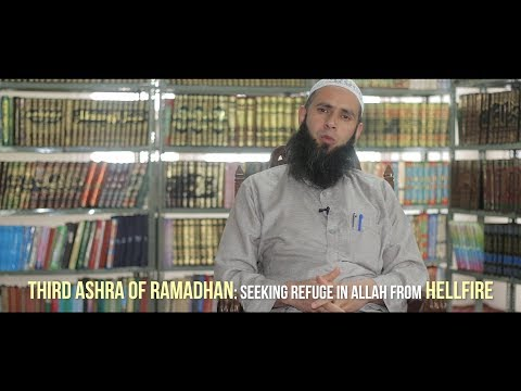 Third Ashra of Ramadhan: Seeking refuge in Allah from Hellfire