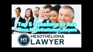 Top 5 Questions to Ask Your Mesothelioma Lawyers