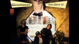 Gang Green - We'll Give It To You