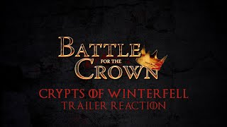 Trailer Reaction! Crypts of Winterfell Teaser Trailer