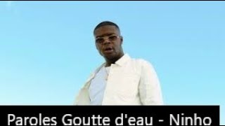 Paroles Goutte D'eau   Ninho [son Officiel]