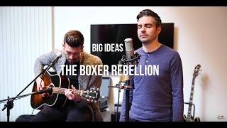 The Boxer Rebellion - Big Ideas (Acoustic)   Session flagrante #12