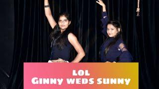 Lol - ginny weds sunny / yami gautam- vikrant / cover by Nritya creation studio