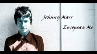 Johnny Marr ~ European Me