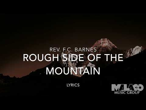 Download Rev. F.C. Barnes - Rough Side Of The Mountain (Lyric Video) HD Mp4 3GP Video and MP3
