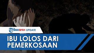 Seorang Ibu Lolos dari Pemerkosaan Saat Urus Pendaftaran Sekolah Anaknya: Saya Juga Bilang Pingin