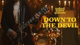 Naked Gypsy Queens - Down to the Devil