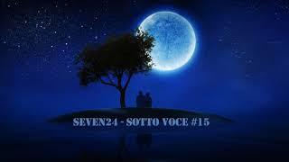 Seven24 - Sotto Voce #15