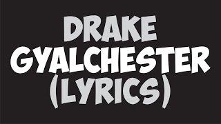 Drake – Gyalchester (Lyrics)