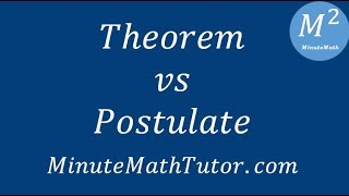 Theorem vs Postulate