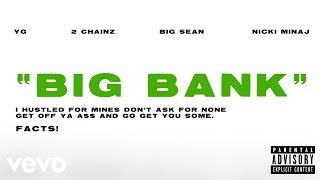 YG - Big Bank (Audio) ft. 2 Chainz, Big Sean, Nicki Minaj - Video Youtube