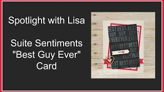 Spotlight With Lisa - Suite Sentiments Best Guy Ever Card