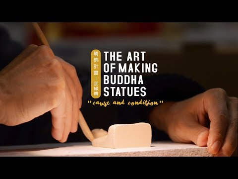 The Art of Making Buddha Statues: Cause and Condition Video Thumbnail